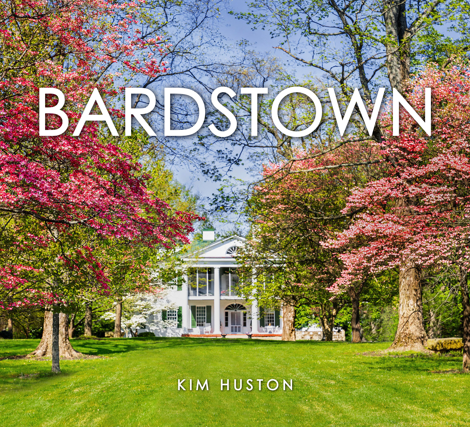 BARDSTOWN, by Kim Huston